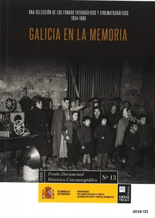 Cubierta de Galicia en la memoria: una selección de los fondos fotográficos y cinematográficos 1934-1989 [Videograbación]