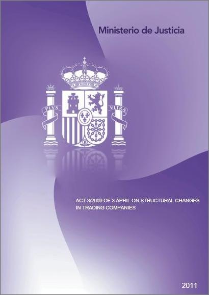 Cubierta de Act 3/2009 of 3 april on Structural Changes in Trading Companies = Loi 3/2009, du 3 avril, relative aux Modifications Structurelles des Sociétés Commerciales