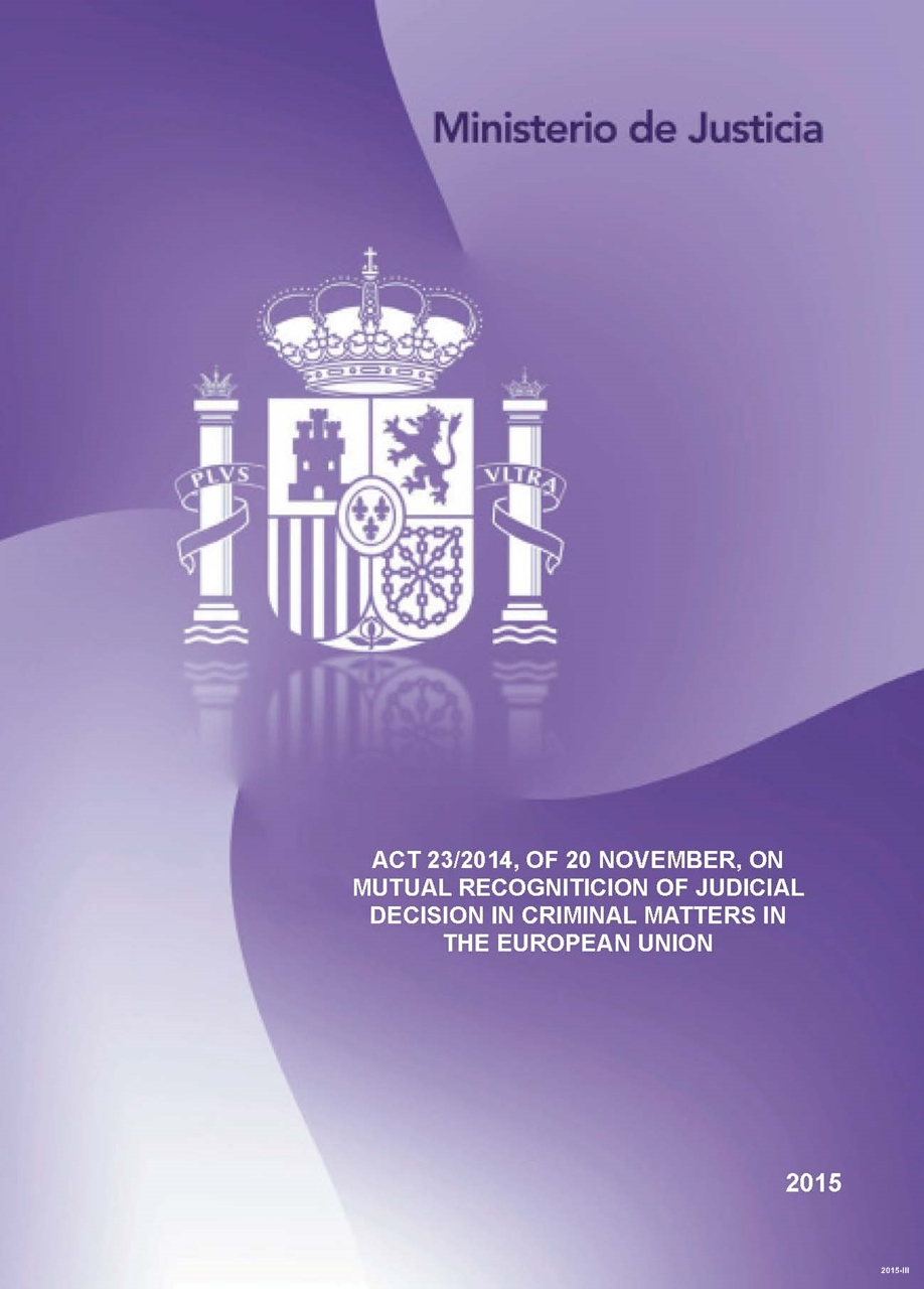 Cubierta de Act 23/2014, of 20 November, on mutual recogniticion of judicial decision in criminal matters in the European Union