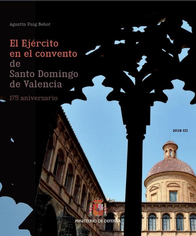 Cubierta de El ejército en el convento de Santo Domingo de Valencia: 175 aniversario