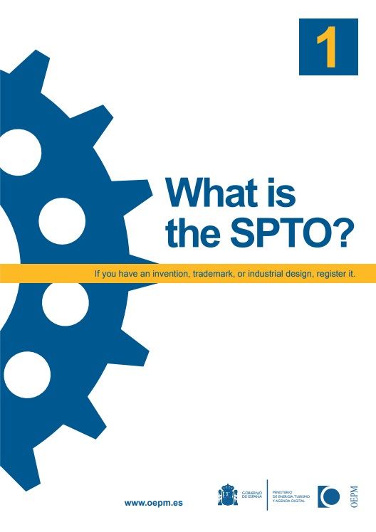 Cubierta de What is the SPTO?: if you have an invention, trademark or industrial design, register it