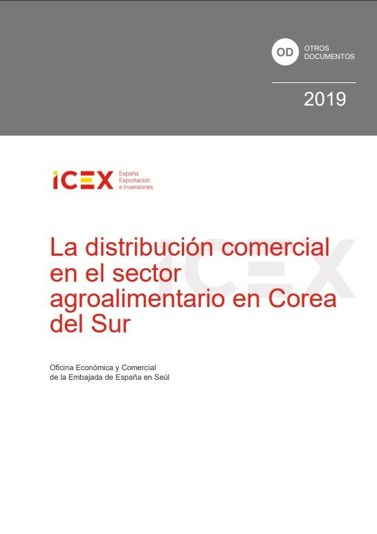 Cubierta de La distribución comercial en el sector agroalimentario en Corea del Sur 2019 (Estudios e informes de comercio exterior)