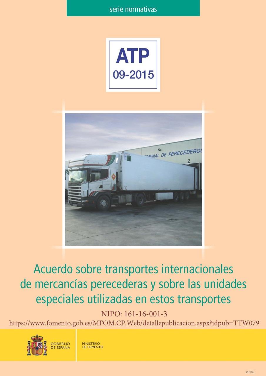 Cubierta de Acuerdo sobre transportes internacionales de mercancías perecederas y sobre las unidades especiales utilizadas en estos transportes: (ATP 09-2015)