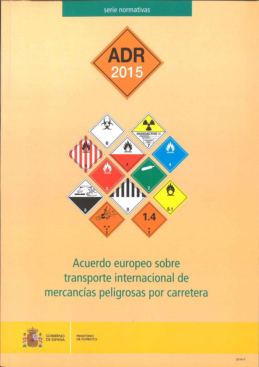 Cubierta de Acuerdo europeo sobre el transporte internacional de mercancías peligrosas por carretera: ADR 2015 : (acuerdo, protocolo de la firma, anejos A y B con las enmiendas en vigor a partir 1 enero 2015)