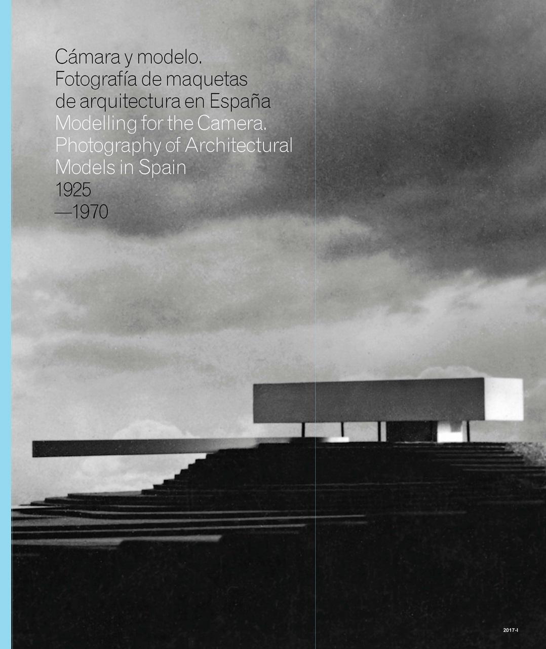 Cubierta de Cámara y modelo: fotografía de maquetas de arquitectura en España : 1925-1970 = Modelling for the camera: photography of architectural models in Spain