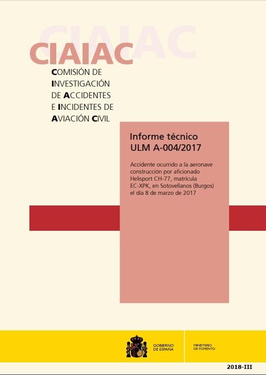 Cubierta de Informe técnico ULM A-004/2017: accidente ocurrido a la aeronave construcción por aficionado Helisport CH-77, matrícula EC-XPK, en Sotovellanos (Burgos) el día 8 de marzo de 2017
