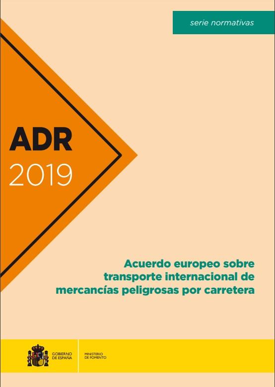 Cubierta de Acuerdo europeo sobre transporte internacional de mercancías peligrosas por carretera ADR 2019: (Acuerdo, Protocolo de la firma, Anejos A y B con las enmiendas en vigor a partir del 1 de enero de 2019)