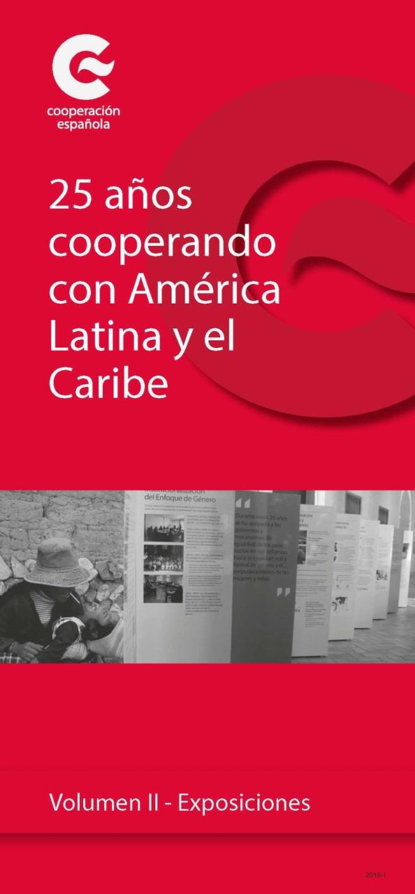 Cubierta de 25 años cooperando con América Latina y el Caribe. Vol. II, Exposiciones