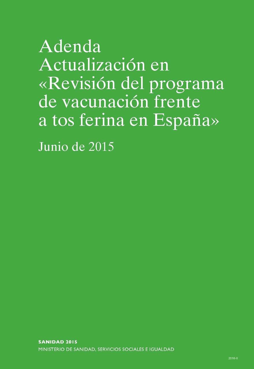 """Cubierta de Adenda actualización en """"revisión del programa de vacunación frente a tos ferina en España"""": ponencia de programas y registro de vacunaciones : junio 2015"""