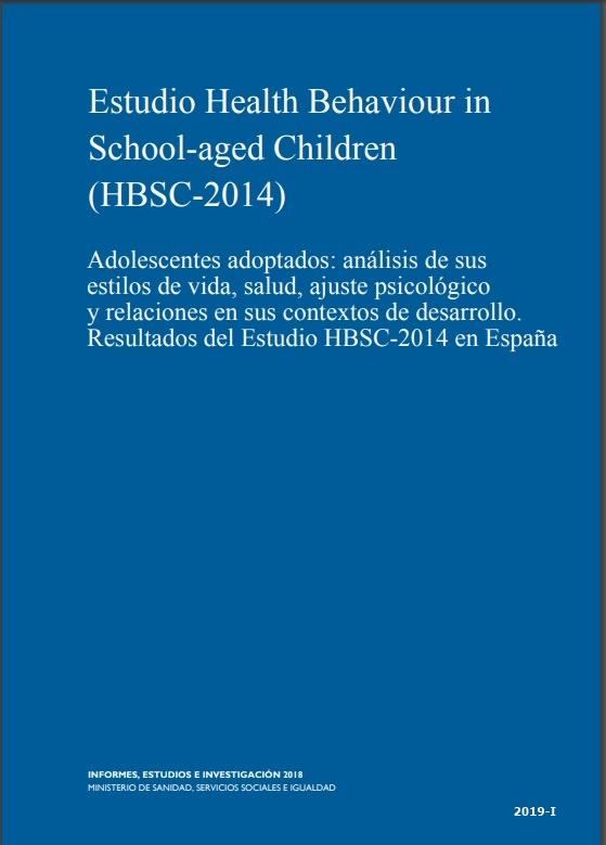 Cubierta de Adolescentes adoptados: análisis de sus estilos de vida, salud, ajuste psicológico y relaciones en sus contextos de desarrollo : resultados del estudio HBSC-2014 en España