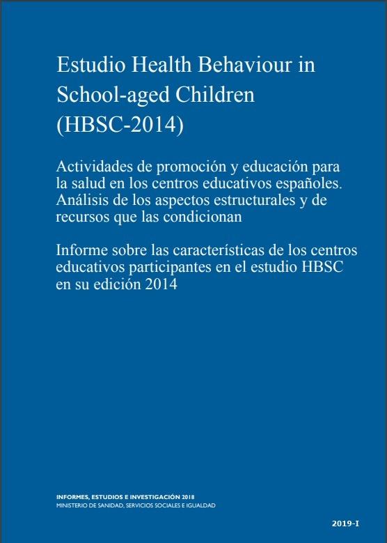 Cubierta de Actividades de promoción y educación para la salud en los centros educativos españoles: análisis de los aspectos estructurales y de recursos que las condicionan : informe sobre las características de los centros educativos participantes en el estudio HBSC en su edición 2014