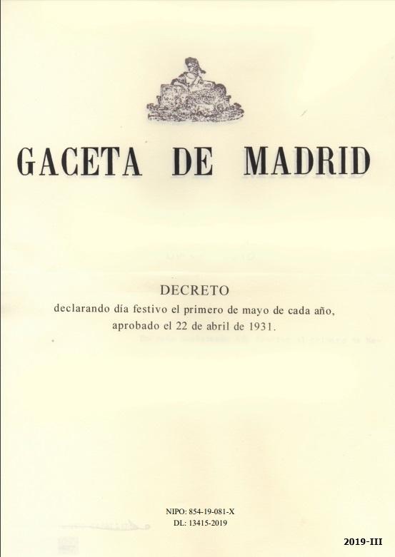 Cubierta de Gaceta de Madrid: Decreto declarando día festivo el primero de mayo de cada año, aprobado el 22 de abril de 1931