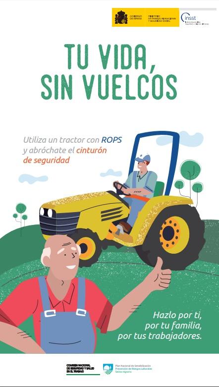 Cubierta de Tu vida, sin vuelcos: utiliza un tractor con ROPS y abróchate el cinturón de seguridad : hazlo por ti, por tu familia, por tus trabajadores